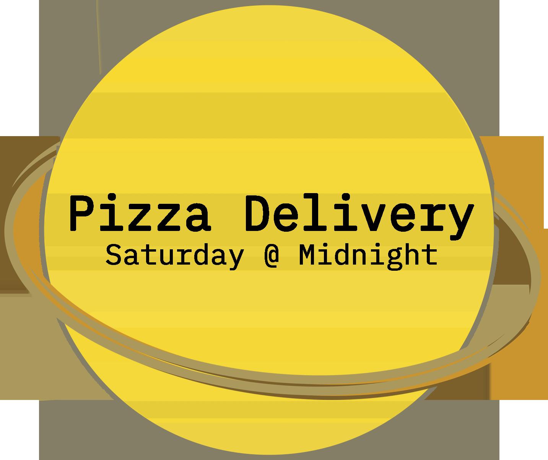 Pizza Delivery Saturday @ Midnight copy